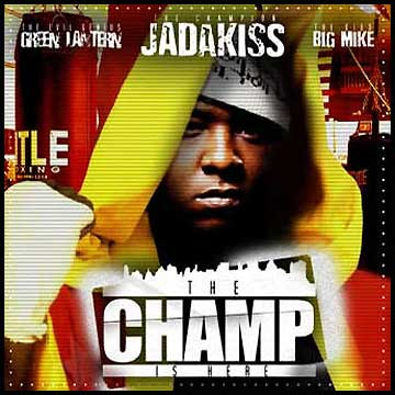 Jadakiss - The Champ Is Here (2004)