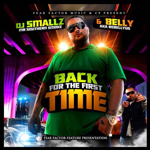 DJ Smallz And Belly - Back For The First Time | MixtapeTorrent.com