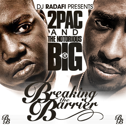 DJ Radafi Presents -  2Pac & The Notorious B.I.G. : Breaking The Barrier (2007)