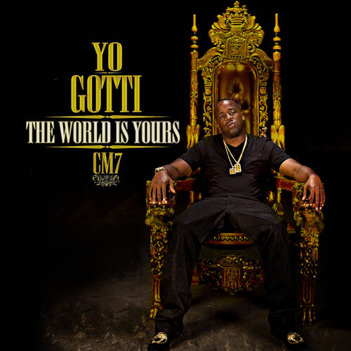 yo gotti cm7 the world is yours. Black Bedroom Furniture Sets. Home Design Ideas