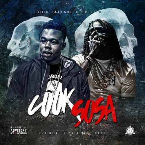 Cook LaFlare x Chief Keef - Cook Sosa (Produced By Chief Keef)