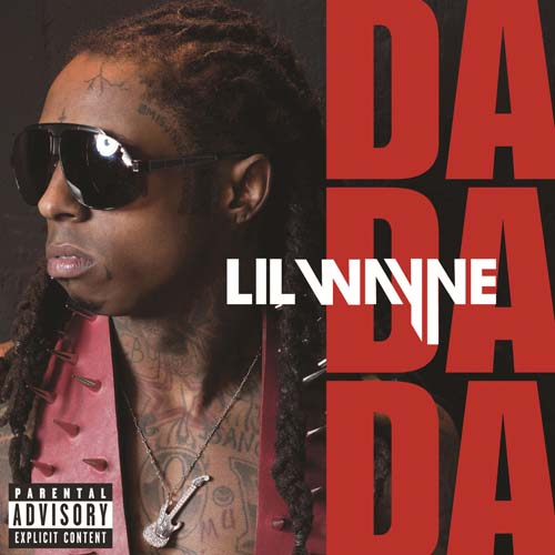 Lil Wayne - Da Da Da. Submitted by mfizzel on Mon, 12/07/2009 - 3:36pm.