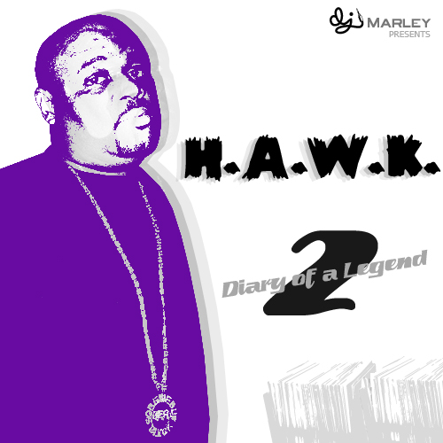 DJ Marley - H.A.W.K. : Diary of a Legend Vol. 2 (S.U.C. Originator Edition)