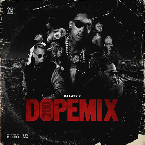 DJ Lazy K – Dope Mix 200