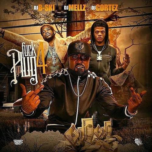 DJ Mellz & DJ Cortez - Fu*k Yo Plug 4