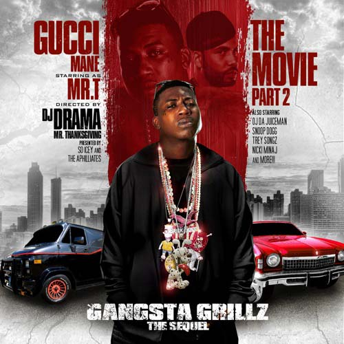 Gucci Mane - The Movie pt 2 - hosted by DJ Drama