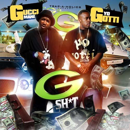 Trap-A-Holics , Gucci Mane & Yo Gotti - G Sh*t