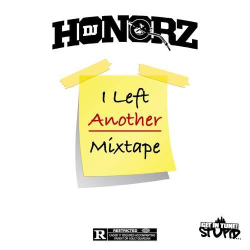 DJ Honorz - I Left A Mixtape 2 | MixtapeTorrent com