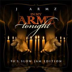 J Armz - In My Armz Tonight (90s Slow Jam Edition