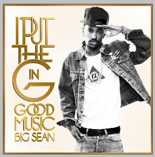 Big Sean – I Put The G in GOOD Music (Mixtape)