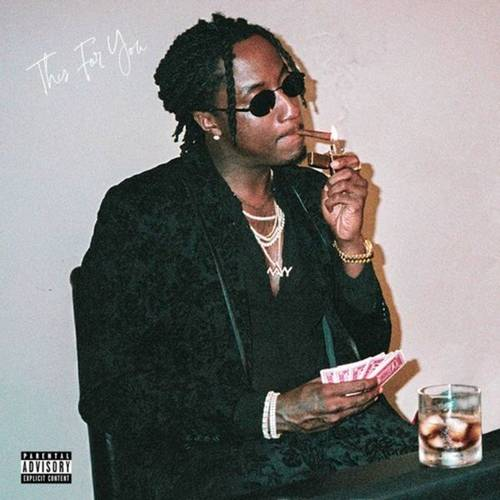 K Camp – This For You