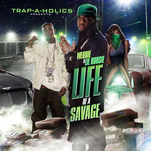 Trap A Holics Webbie Lil Boosie Life As A Savage