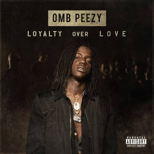 OMB Peezy – Loyalty Over Love