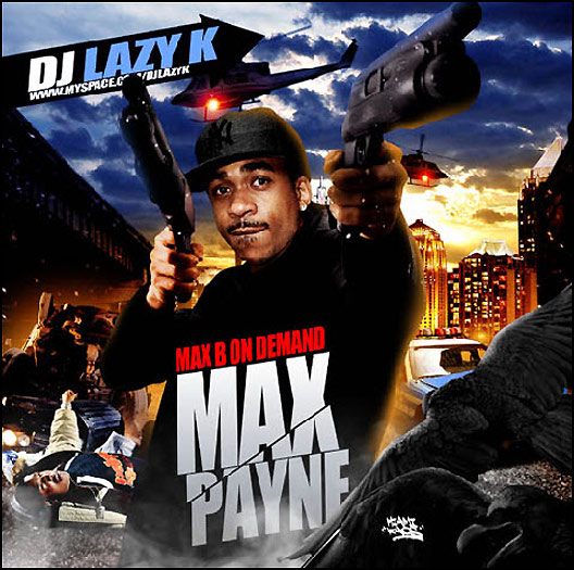 Max B - These My Streets 2. Max B - Blow Me A Dub 3. Max B ft.