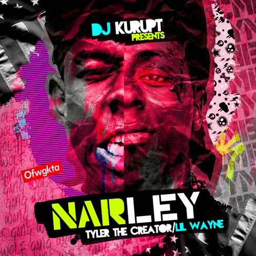 DJ Kurupt Presents - NARLEY (Lil Wayne Tyler The Creator)-2011-MIXFIEND