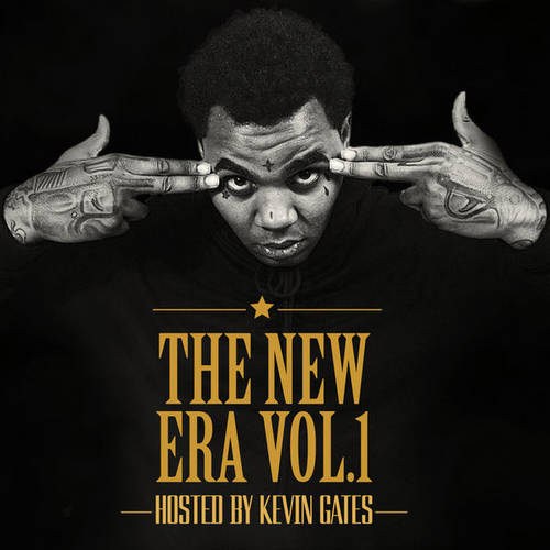 The New Era Vol  1 (Hosted By Kevin Gates) | MixtapeTorrent com