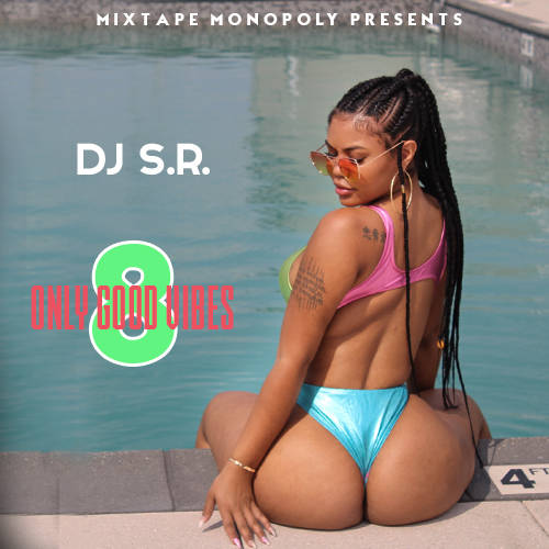 DJ S.R. – Only Good Vibes 8
