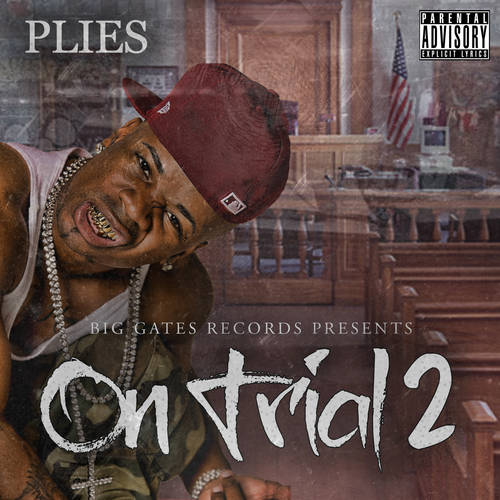 Plies - On Trial 2 (2012) [Multi]