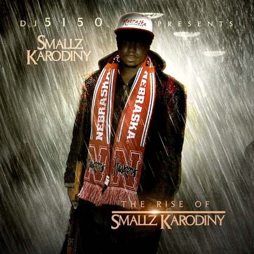 DJ 5150 Presents Smallz Karodiny - The Rise Of Smallz Karodiny-2012-MIXFIEND