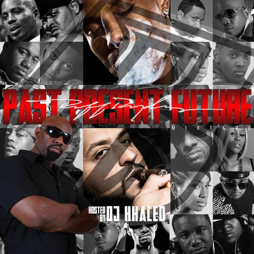 Ruff Ryders - Past Present Future (Hosted By DJ Khaled