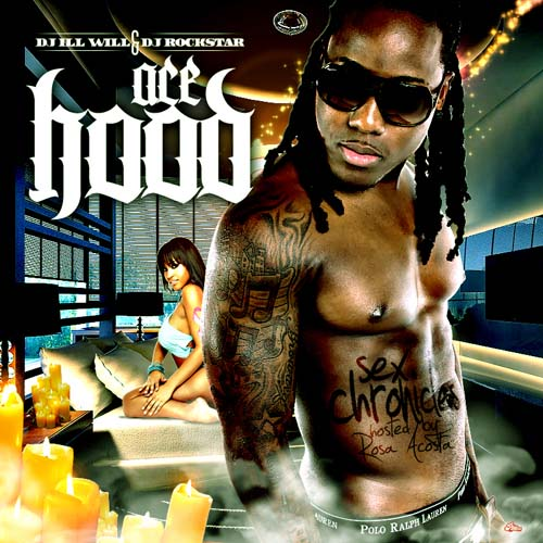 Ace Hood- Sex Chronicles [Mixtape Download]