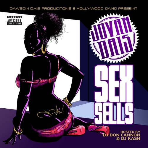 Jovan Dais - Sex Sells (Hosted By Don Cannon & DJ Kash)-2011-MIXFIEND