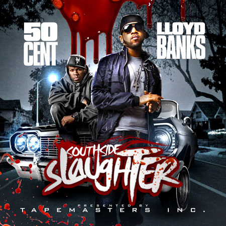 50 Cent & Lloyd Banks / Southside Slaughter (2010) MP3, 320kbps xNaklenqx & Bigsoundgroup