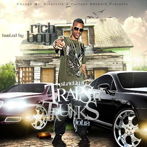 Download Strictly 4 The Traps N Trunks 12 (Hosted by Rich Boy)