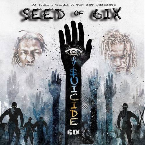 DJ Paul Presents Seed Of 6ix – $uicide 6ix