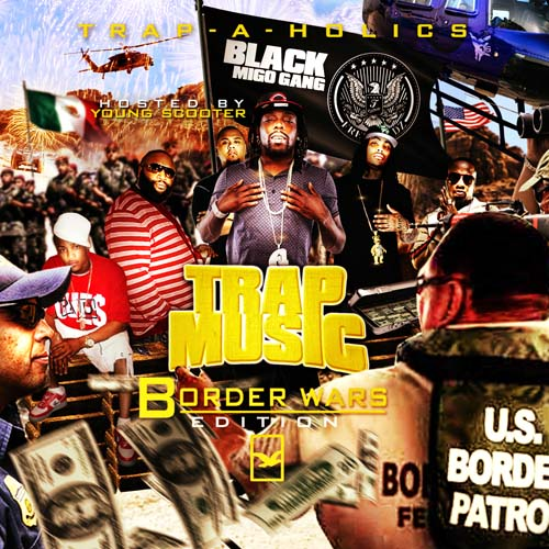 trap a holics trap music border wars edition