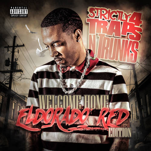 Strictly 4 Traps N Trunks (Welcome Home Eldorado Red Edition)
