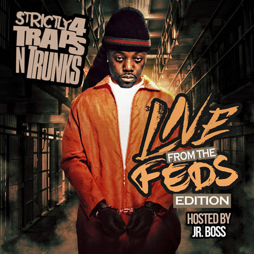 Strictly 4 The Traps N Trunks (Live From The Feds Edition)