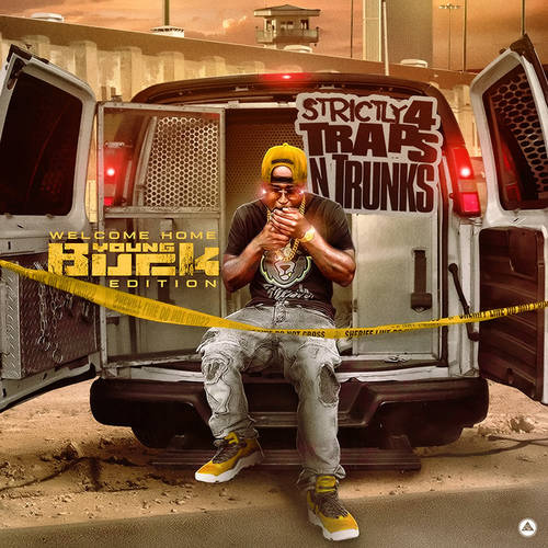 Strictly 4 The Traps N Trunks (Welcome Home Young Buck Edition)