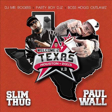 Slim Thug & Paul Wall – Welcome 2 Texas Vol.3(2013)