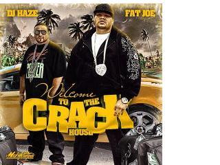 DJ Haze & Fat Joe: Welcome To The Crackhouse ...