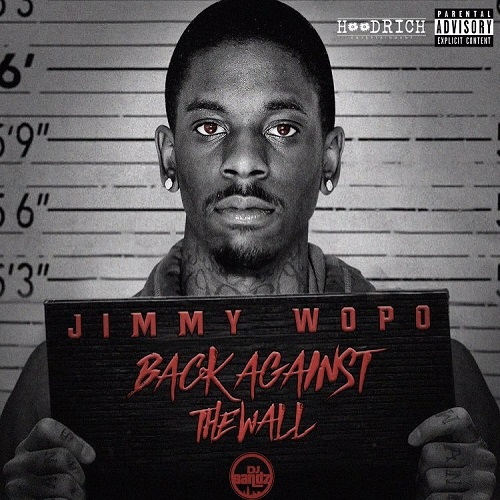 Jimmy Wopo - Back Against The Wall