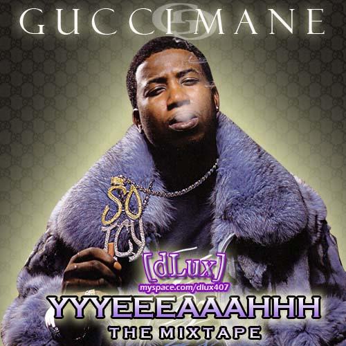 Gucci Mane - YYEEAAHH: The Mixtape   MixtapeTorrent com