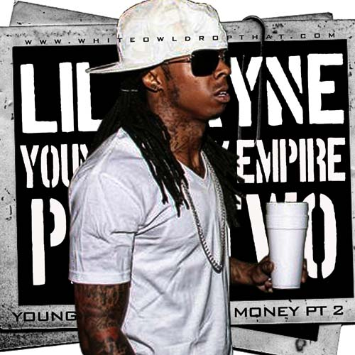 DJ Whiteowl & Lil Wayne - Young Money Empire Pt 2
